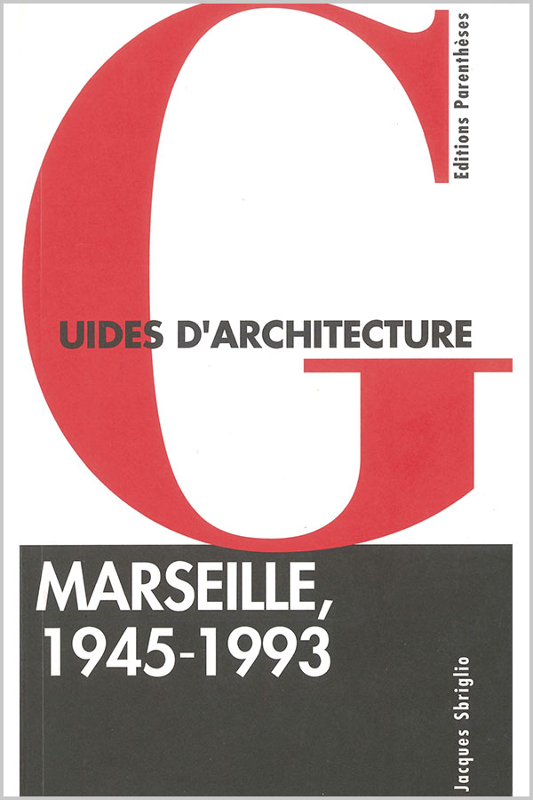 Leteissier Corriol - Agence d'architecture - «Guides d'architecture Marseille» Jacques Sbriglio Editions Parenthèses 1993