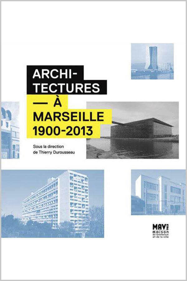 Leteissier Corriol - Agence d'architecture - «Architectures à Marseille» Thierry Durousseau Editions MAV PACA 2013