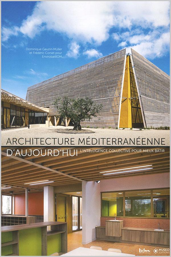 Leteissier Corriol - Agence d'architecture - «Architecture méditerranéenne d'aujourd'hui» Dominique Gauzin-Müller Frédéric Corset Muséo Editions BDM 2016